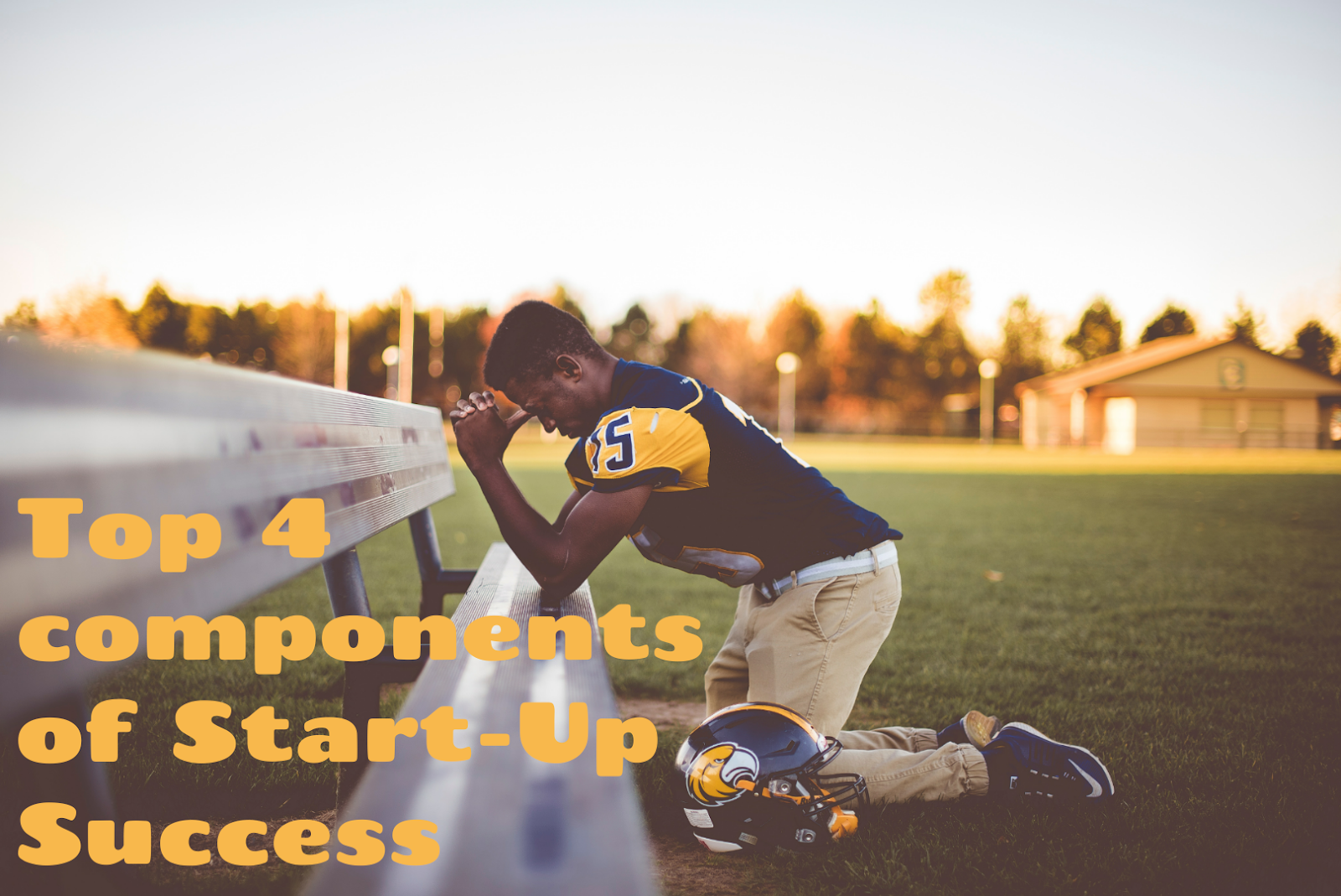 Top 4 Components of Start-up Success