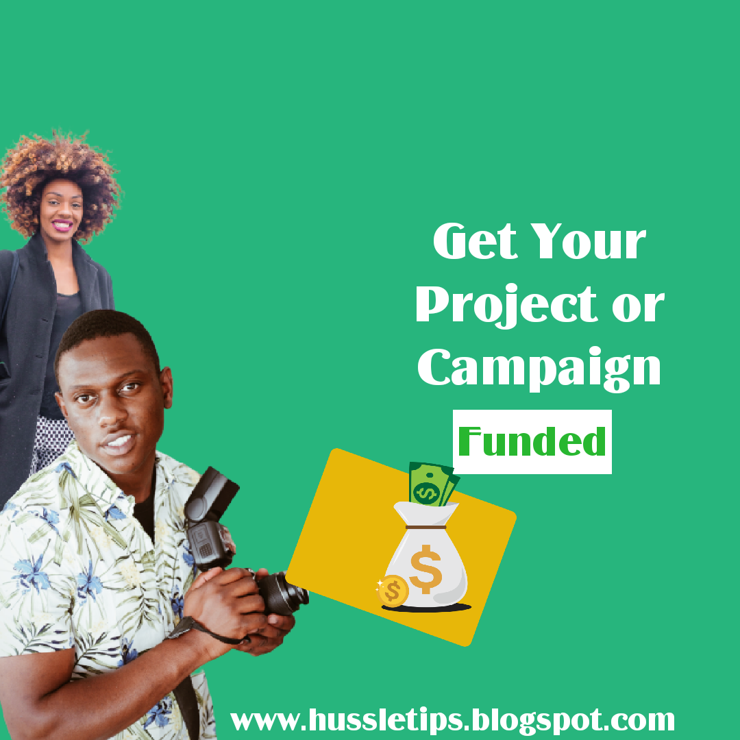 Get Your Project/Campaign Funded