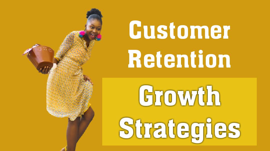 Customer Retention Growth Strategies